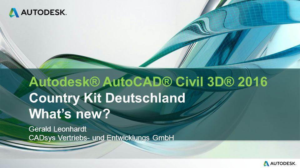 Autodesk® AutoCAD® Civil 3D® 2016 Country Kit Deutschland What's new.