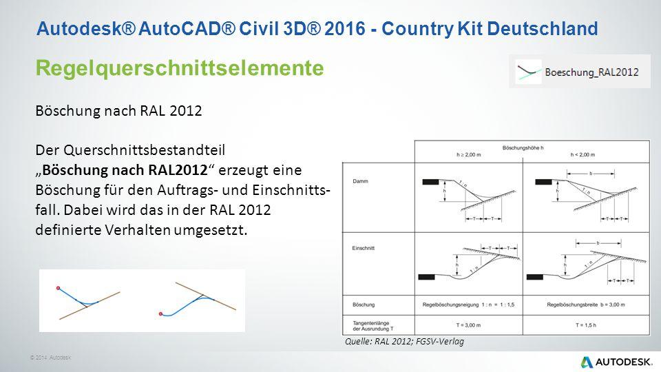 """© 2014 Autodesk Autodesk® AutoCAD® Civil 3D® 2016 - Country Kit Deutschland Regelquerschnittselemente Böschung nach RAL 2012 Der Querschnittsbestandteil """"Böschung nach RAL2012 erzeugt eine Böschung für den Auftrags- und Einschnitts- fall."""