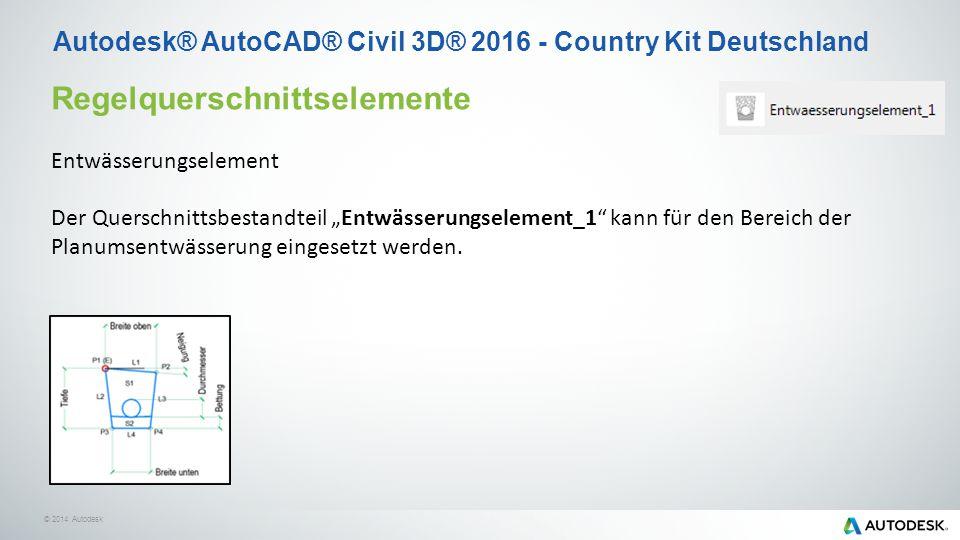 """© 2014 Autodesk Autodesk® AutoCAD® Civil 3D® 2016 - Country Kit Deutschland Regelquerschnittselemente Entwässerungselement Der Querschnittsbestandteil """"Entwässerungselement_1 kann für den Bereich der Planumsentwässerung eingesetzt werden."""