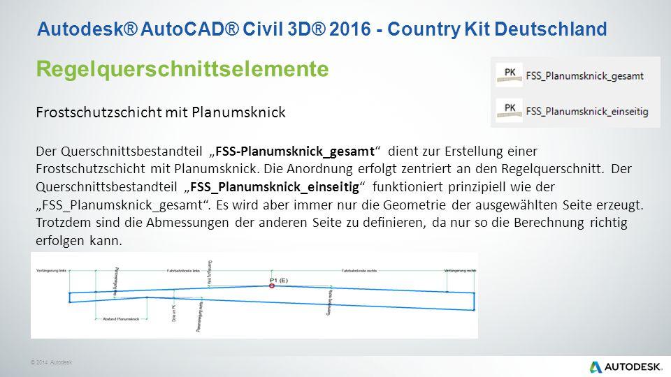 """© 2014 Autodesk Autodesk® AutoCAD® Civil 3D® 2016 - Country Kit Deutschland Regelquerschnittselemente Frostschutzschicht mit Planumsknick Der Querschnittsbestandteil """"FSS-Planumsknick_gesamt dient zur Erstellung einer Frostschutzschicht mit Planumsknick."""