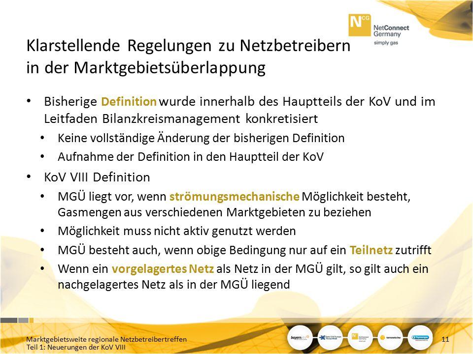 Teil 1: Neuerungen der KoV VIII Klarstellende Regelungen zu Netzbetreibern in der Marktgebietsüberlappung Bisherige Definition wurde innerhalb des Hau