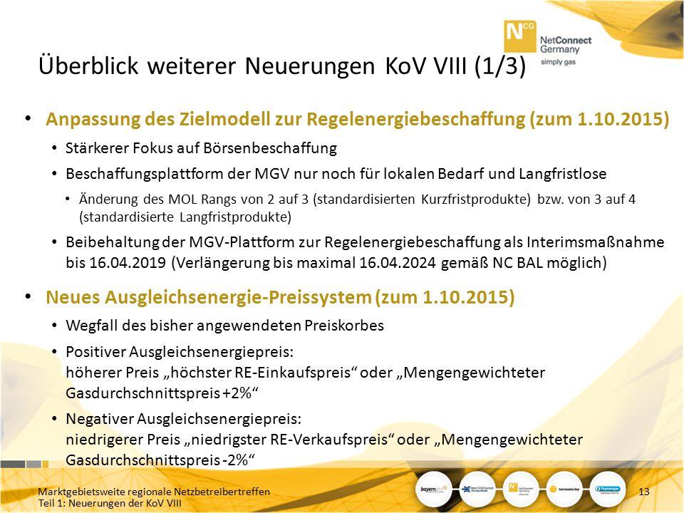 Teil 1: Neuerungen der KoV VIII Überblick weiterer Neuerungen KoV VIII (1/3) Anpassung des Zielmodell zur Regelenergiebeschaffung (zum 1.10.2015) Stär