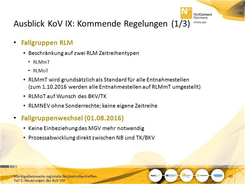Teil 1: Neuerungen der KoV VIII Ausblick KoV IX: Kommende Regelungen (1/3) Fallgruppen RLM Beschränkung auf zwei RLM Zeitreihentypen RLMmT RLMoT RLMmT