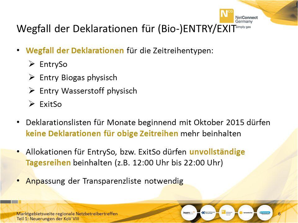 Teil 1: Neuerungen der KoV VIII Wegfall der Deklarationen für (Bio-)ENTRY/EXIT Wegfall der Deklarationen für die Zeitreihentypen:  EntrySo  Entry Bi