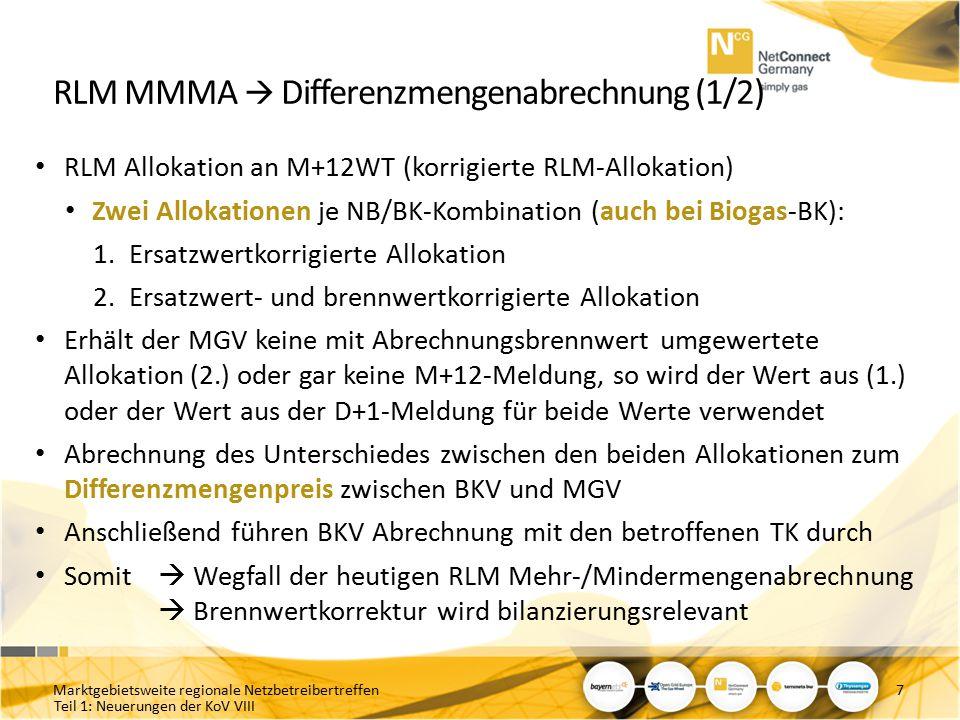 Teil 1: Neuerungen der KoV VIII RLM MMMA  Differenzmengenabrechnung (1/2) RLM Allokation an M+12WT (korrigierte RLM-Allokation) Zwei Allokationen je