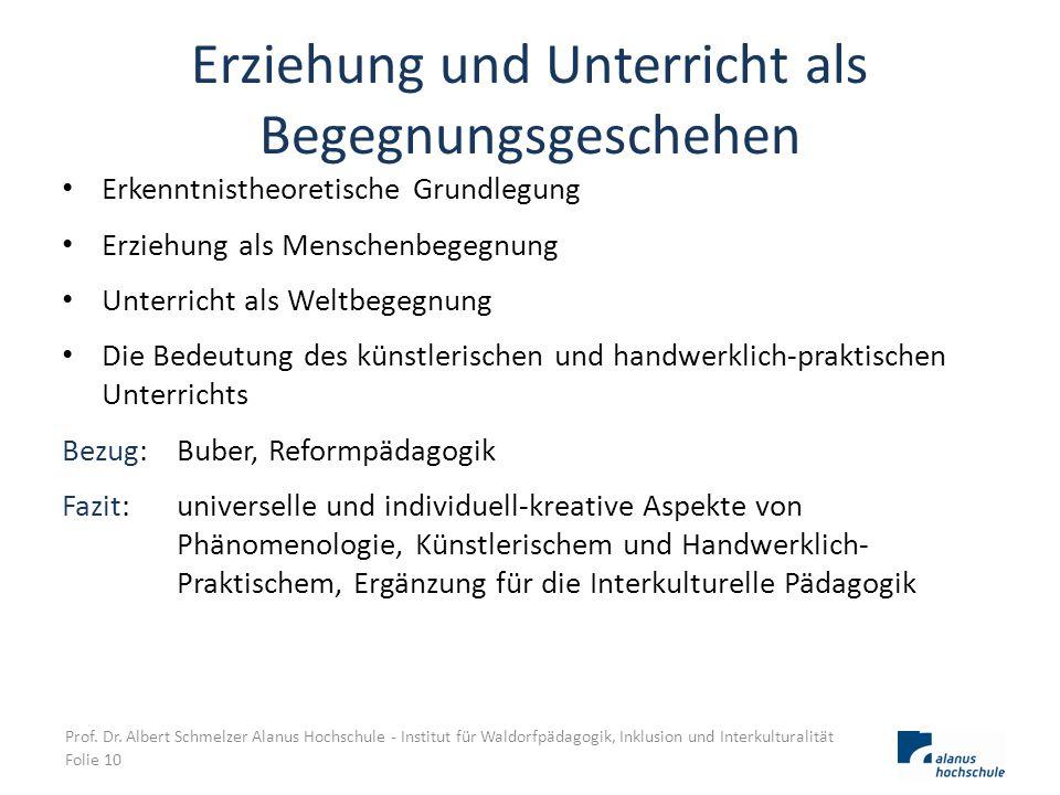Erziehung und Unterricht als Begegnungsgeschehen Erkenntnistheoretische Grundlegung Erziehung als Menschenbegegnung Unterricht als Weltbegegnung Die B