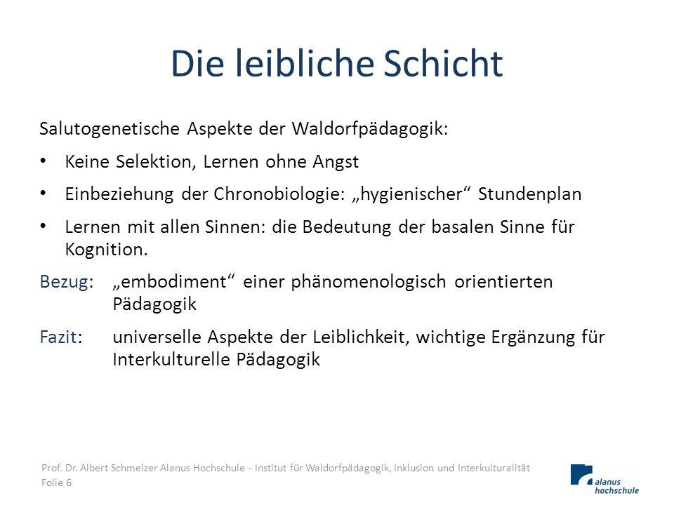 """Die leibliche Schicht Salutogenetische Aspekte der Waldorfpädagogik: Keine Selektion, Lernen ohne Angst Einbeziehung der Chronobiologie: """"hygienischer"""