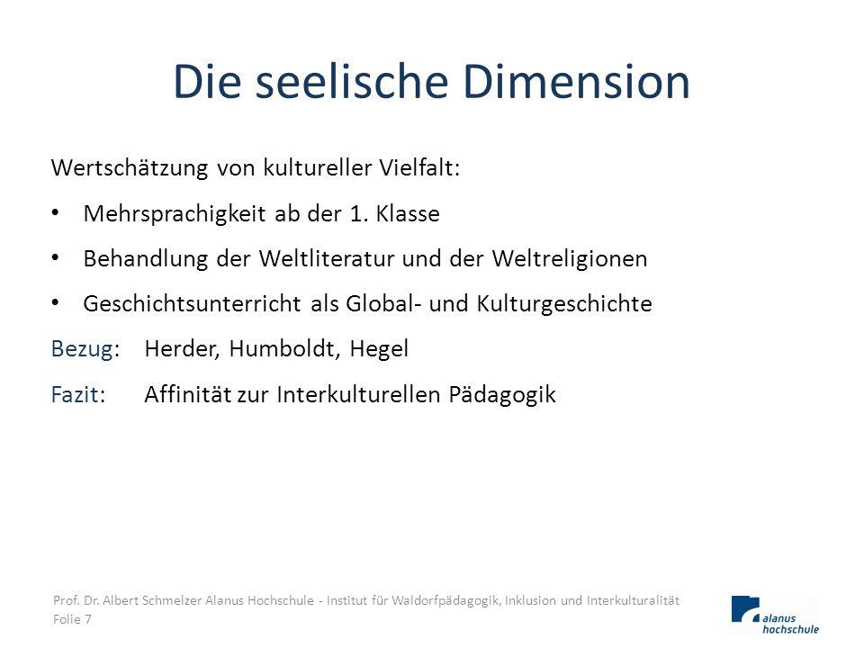 Die seelische Dimension Wertschätzung von kultureller Vielfalt: Mehrsprachigkeit ab der 1. Klasse Behandlung der Weltliteratur und der Weltreligionen