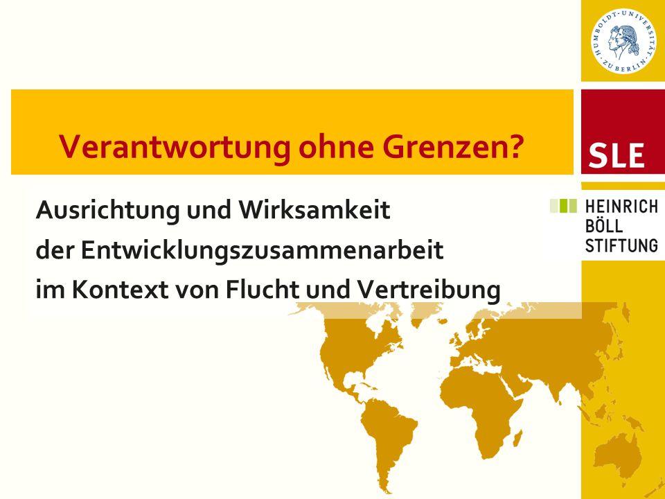 Verantwortung ohne Grenzen? Ausrichtung und Wirksamkeit der Entwicklungszusammenarbeit im Kontext von Flucht und Vertreibung