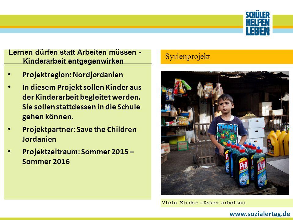 www.sozialertag.de Lernen dürfen statt Arbeiten müssen - Kinderarbeit entgegenwirken Projektregion: Nordjordanien In diesem Projekt sollen Kinder aus