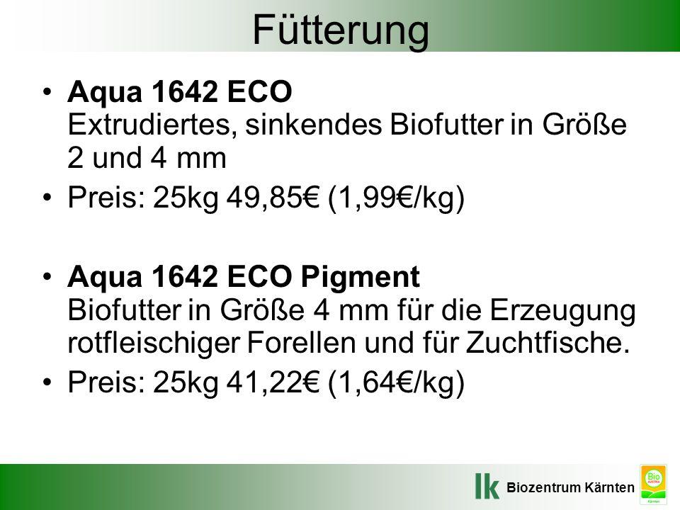 Biozentrum Kärnten Fütterung Aqua 1642 ECO Extrudiertes, sinkendes Biofutter in Größe 2 und 4 mm Preis: 25kg 49,85€ (1,99€/kg) Aqua 1642 ECO Pigment B