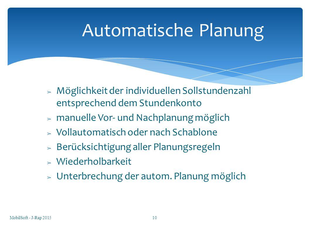 ➢ Möglichkeit der individuellen Sollstundenzahl entsprechend dem Stundenkonto ➢ manuelle Vor- und Nachplanung möglich ➢ Vollautomatisch oder nach Scha