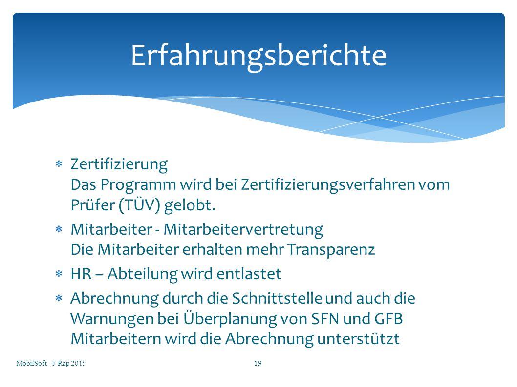  Zertifizierung Das Programm wird bei Zertifizierungsverfahren vom Prüfer (TÜV) gelobt.  Mitarbeiter - Mitarbeitervertretung Die Mitarbeiter erhalte