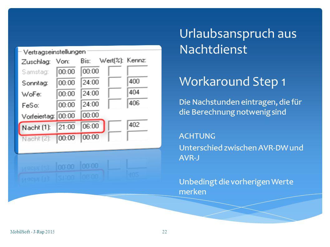 Urlaubsanspruch aus Nachtdienst Workaround Step 1 Die Nachstunden eintragen, die für die Berechnung notwenig sind ACHTUNG Unterschied zwischen AVR-DW