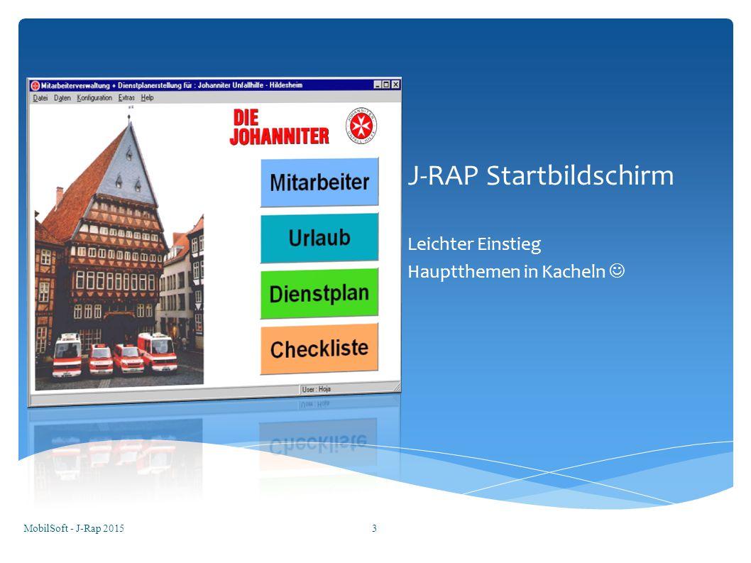 J-RAP Startbildschirm Leichter Einstieg Hauptthemen in Kacheln MobilSoft - J-Rap 20153