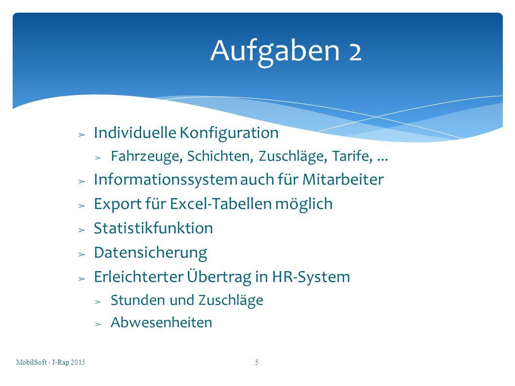 ➢ Individuelle Konfiguration ➢ Fahrzeuge, Schichten, Zuschläge, Tarife,... ➢ Informationssystem auch für Mitarbeiter ➢ Export für Excel-Tabellen mögli