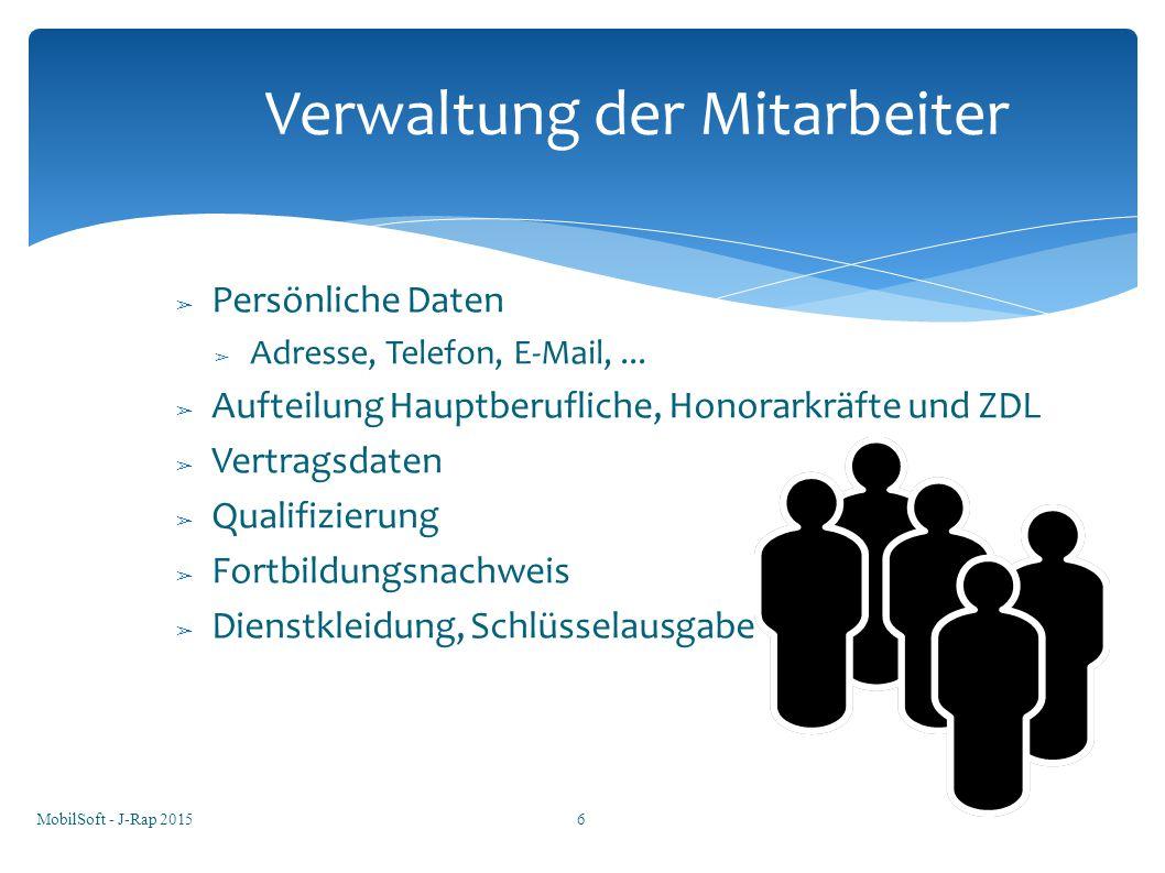 ➢ Persönliche Daten ➢ Adresse, Telefon, E-Mail,... ➢ Aufteilung Hauptberufliche, Honorarkräfte und ZDL ➢ Vertragsdaten ➢ Qualifizierung ➢ Fortbildungs