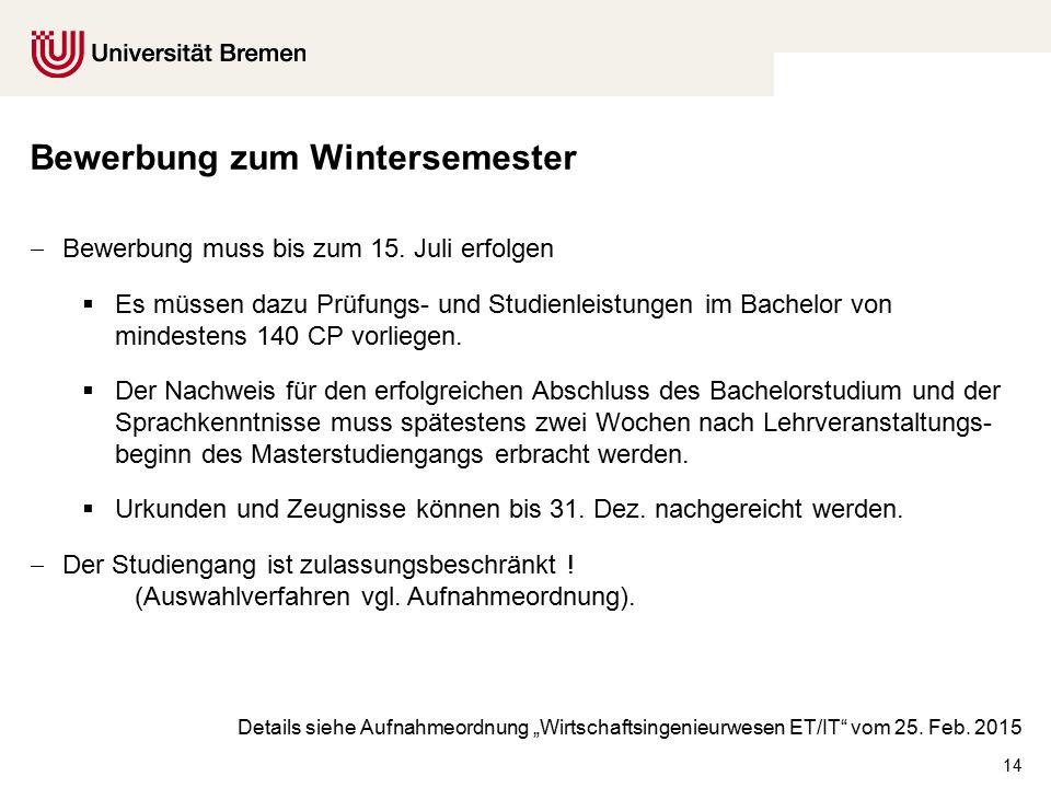 14 Bewerbung zum Wintersemester  Bewerbung muss bis zum 15.