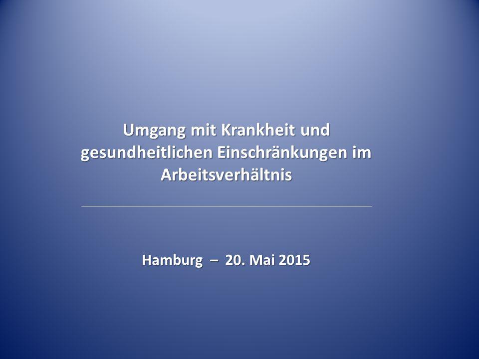 Umgang mit Krankheit und gesundheitlichen Einschränkungen im Arbeitsverhältnis Hamburg – 20. Mai 2015