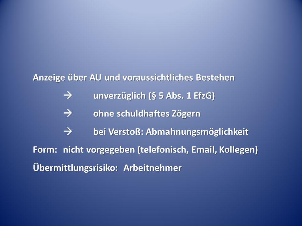 Vorlage einer Arbeitsunfähigkeitsbescheinigung: wenn AU länger als 3 Kalendertage:  Vorlage am Folgetag des 3.
