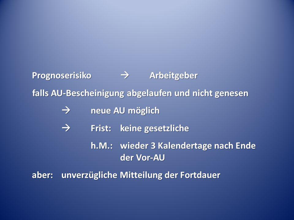 """Sonderprobleme: """"Gesundschreibung """"Gesundschreibung Meldung nach 6 Wochen AU."""
