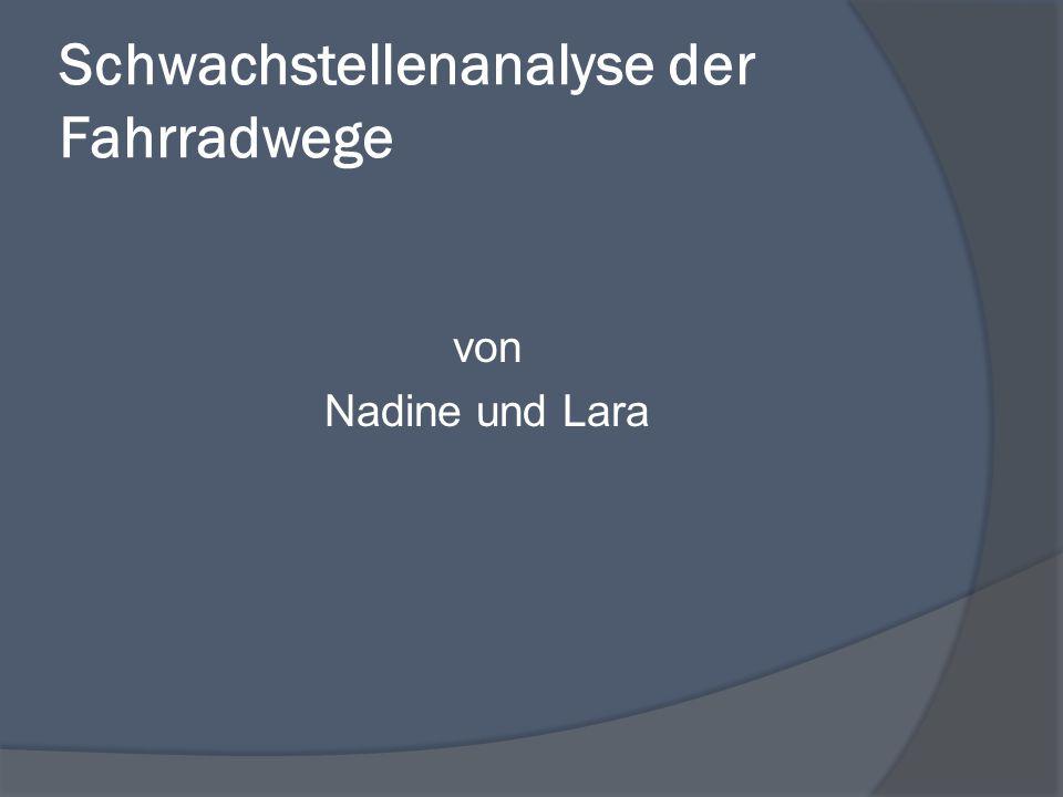 Schwachstellenanalyse der Fahrradwege von Nadine und Lara