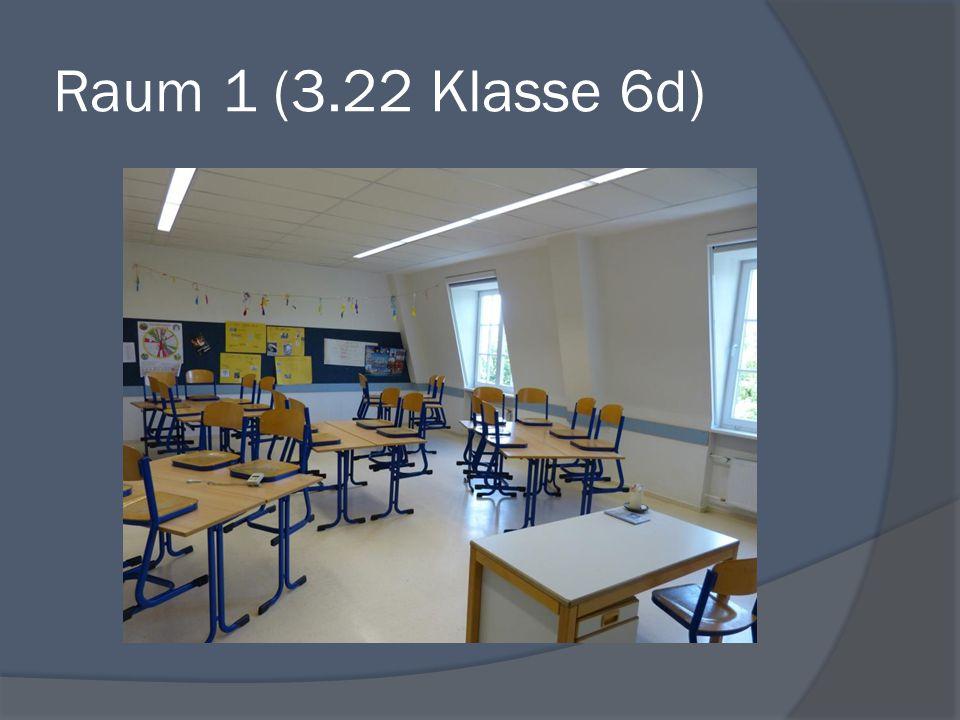 Raum 1 (3.22 Klasse 6d)