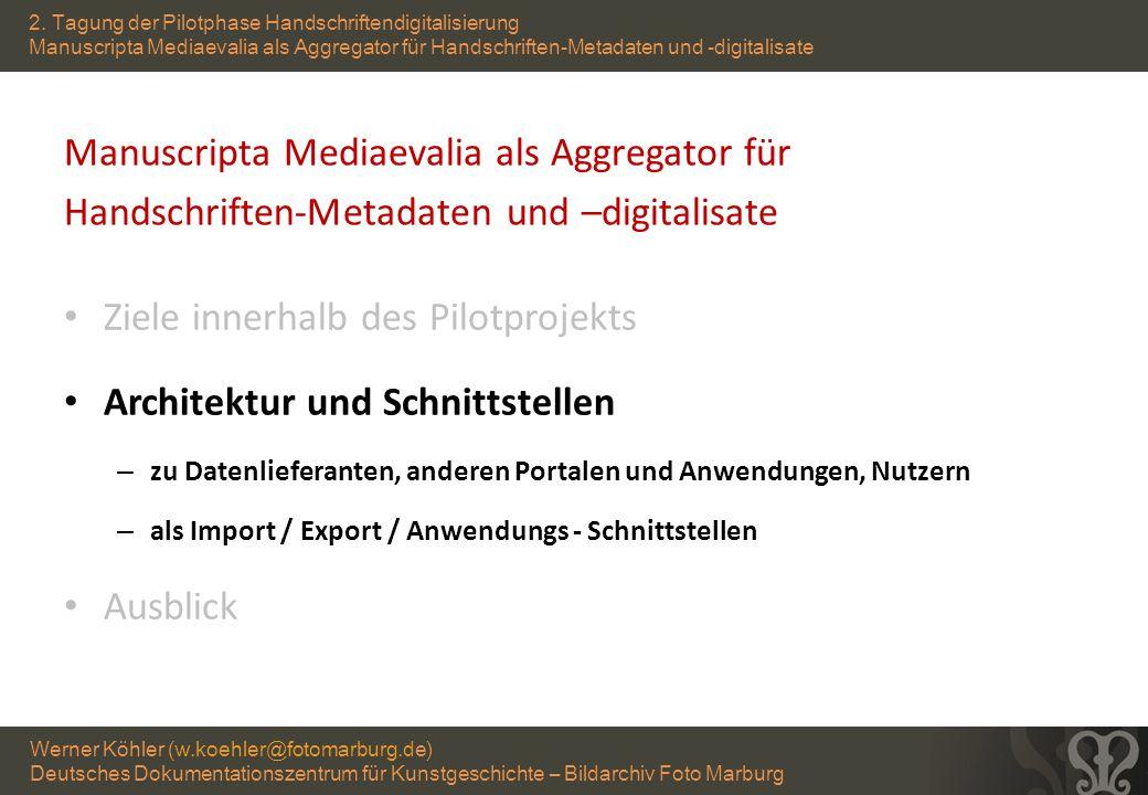 Werner Köhler (w.koehler@fotomarburg.de) Deutsches Dokumentationszentrum für Kunstgeschichte – Bildarchiv Foto Marburg 2.