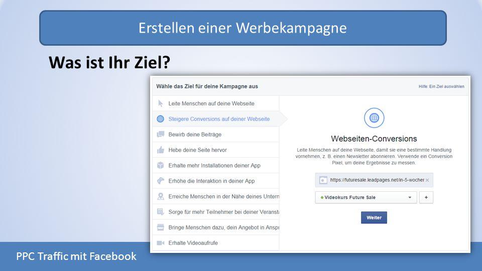 Erstellen einer Werbekampagne PPC Traffic mit Facebook Was ist Ihr Ziel?