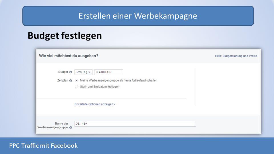 Erstellen einer Werbekampagne PPC Traffic mit Facebook Budget festlegen