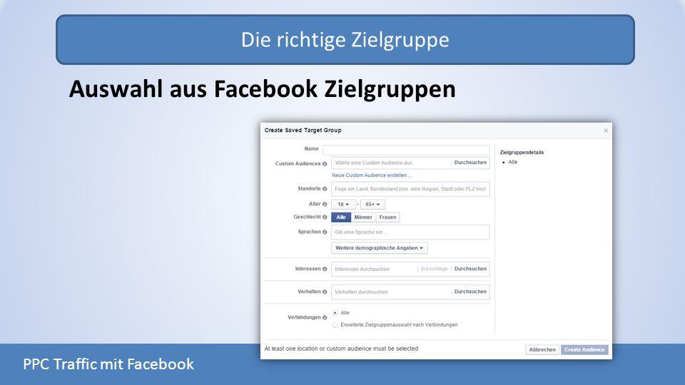 Die richtige Zielgruppe PPC Traffic mit Facebook Auswahl aus Facebook Zielgruppen