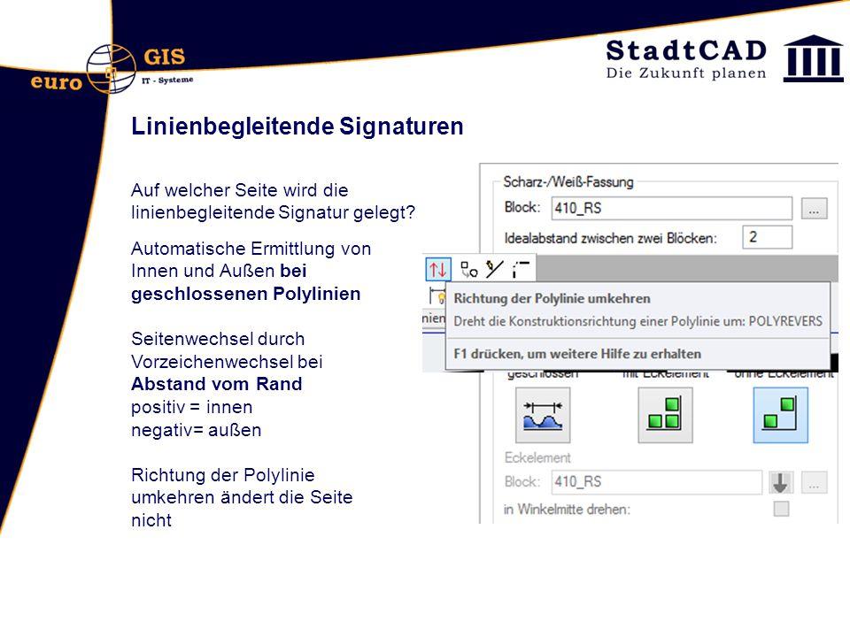 Linienbegleitende Signaturen Automatische Ermittlung von Innen und Außen bei geschlossenen Polylinien Seitenwechsel durch Vorzeichenwechsel bei Abstan