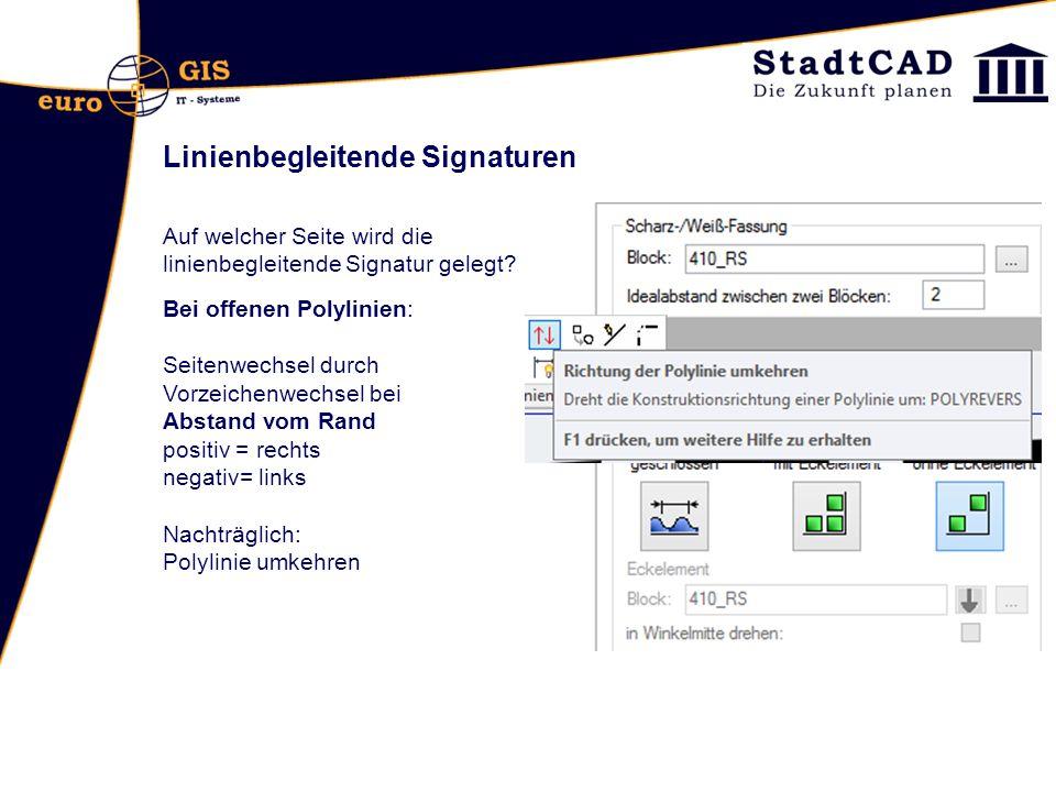 Linienbegleitende Signaturen Bei offenen Polylinien: Seitenwechsel durch Vorzeichenwechsel bei Abstand vom Rand positiv = rechts negativ= links Nachtr
