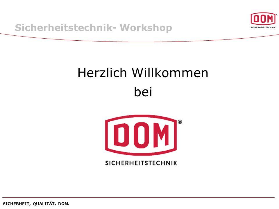 SICHERHEIT, QUALITÄT, DOM. Herzlich Willkommen bei Sicherheitstechnik- Workshop