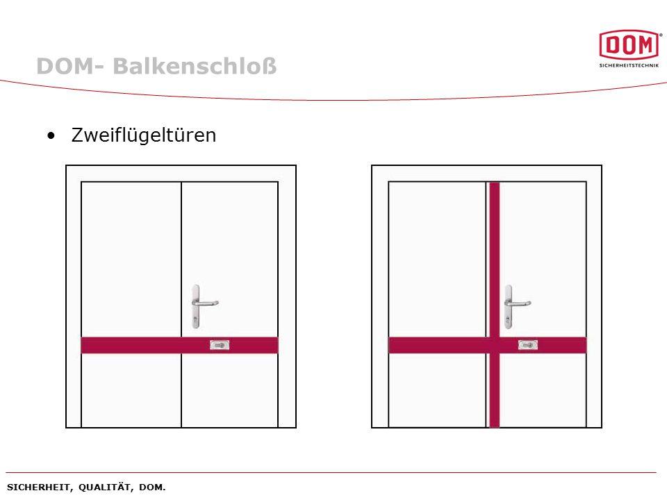 SICHERHEIT, QUALITÄT, DOM. DOM- Balkenschloß Zweiflügeltüren