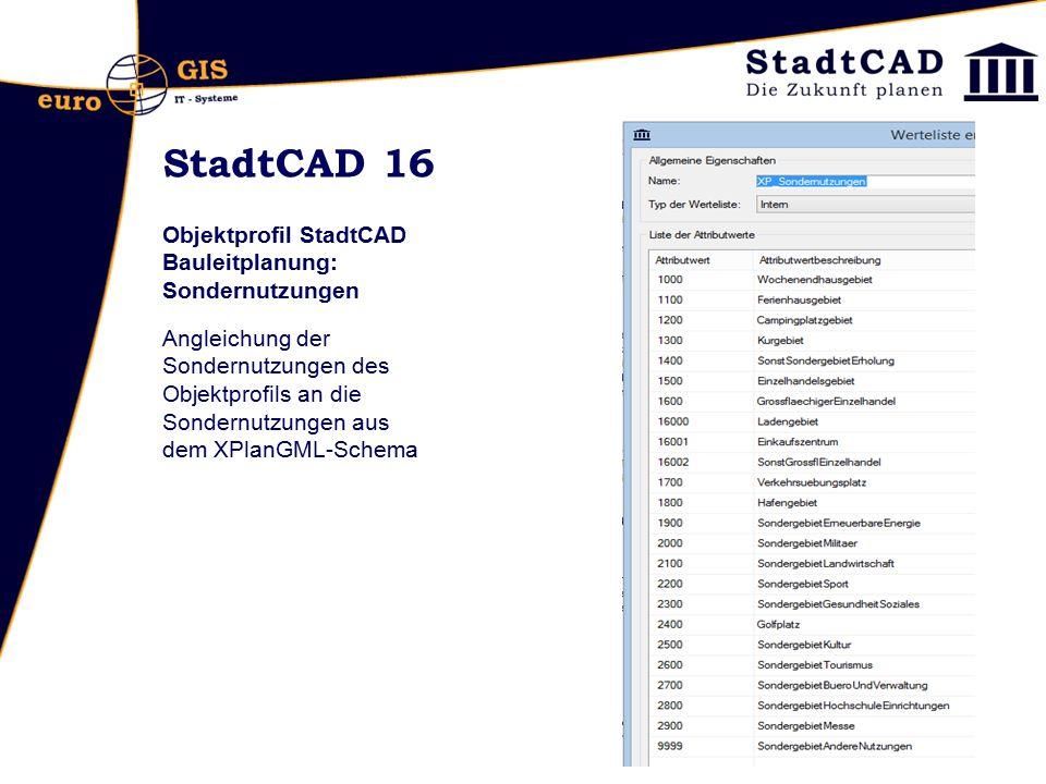 StadtCAD 16 Objektprofil StadtCAD Bauleitplanung: Sondernutzungen Angleichung der Sondernutzungen des Objektprofils an die Sondernutzungen aus dem XPl