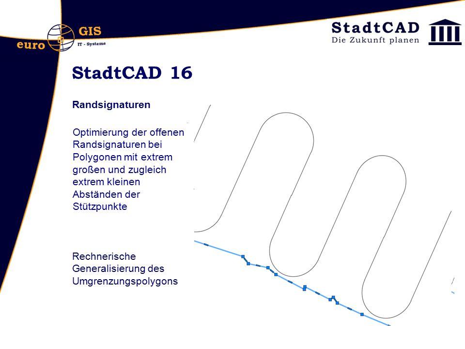 StadtCAD 16 Randsignaturen Optimierung der offenen Randsignaturen bei Polygonen mit extrem großen und zugleich extrem kleinen Abständen der Stützpunkt