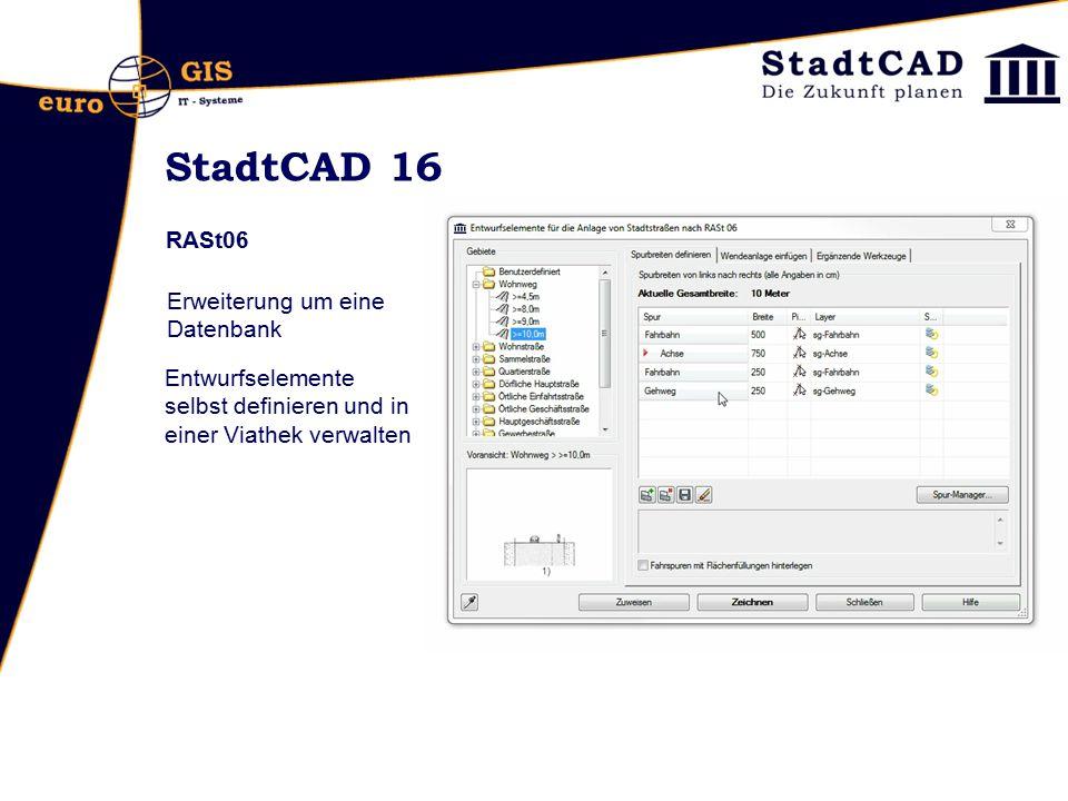 StadtCAD 16 RASt06 Erweiterung um eine Datenbank Entwurfselemente selbst definieren und in einer Viathek verwalten