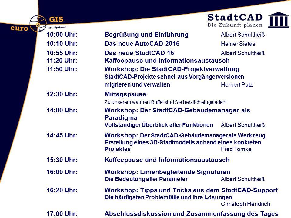 11:20 Uhr: Kaffeepause und Informationsaustausch 14:00 Uhr: Workshop: Der StadtCAD-Gebäudemanager als Paradigma Vollständiger Überblick aller Funktion
