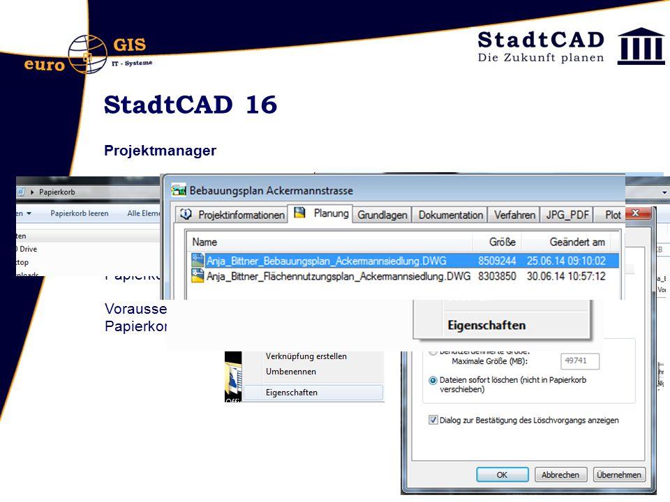 """StadtCAD 16 Projektmanager """"Zeichnung"""" löschen entfernt die Datei nicht mehr unwiderruflich, sondern verschiebt sie in den Windows- Papierkorb Vorauss"""
