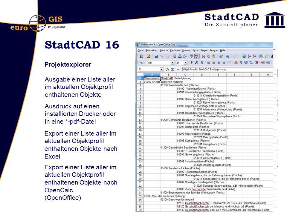 StadtCAD 16 Projektexplorer Ausgabe einer Liste aller im aktuellen Objektprofil enthaltenen Objekte Export einer Liste aller im aktuellen Objektprofil
