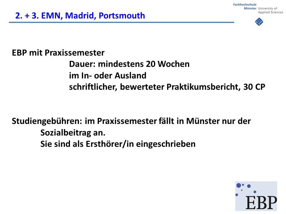EBP mit Praxissemester Dauer: mindestens 20 Wochen im In- oder Ausland schriftlicher, bewerteter Praktikumsbericht, 30 CP Studiengebühren: im Praxissemester fällt in Münster nur der Sozialbeitrag an.