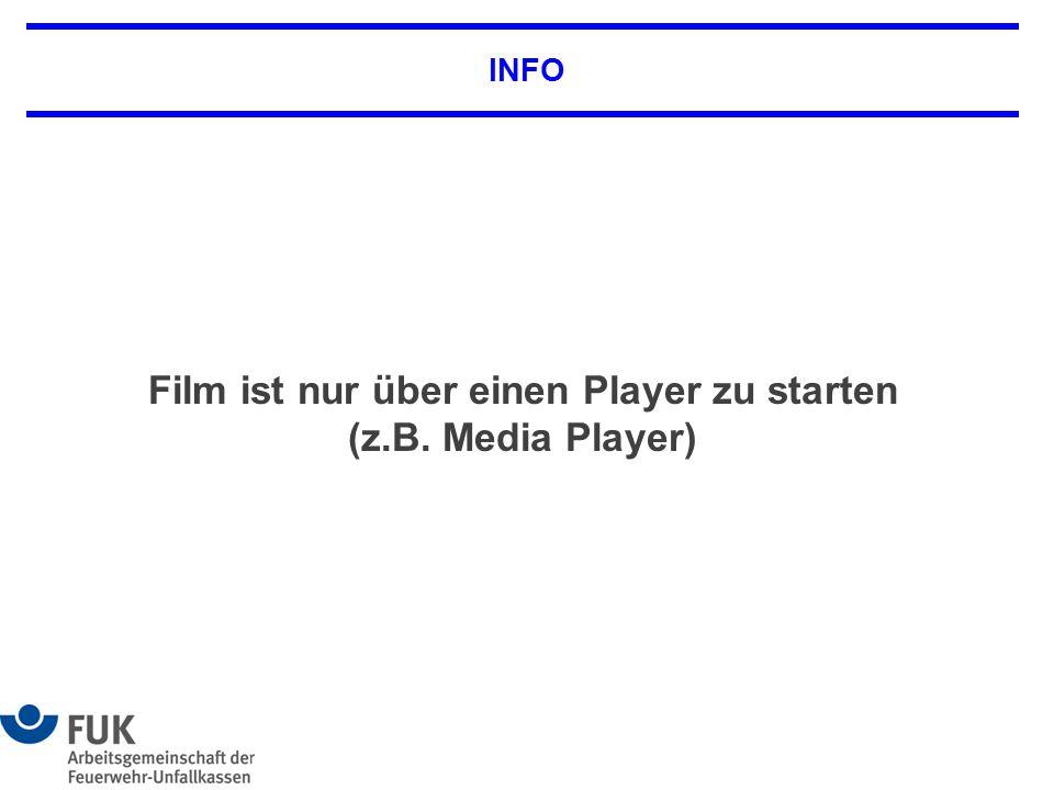 INFO Film ist nur über einen Player zu starten (z.B. Media Player)
