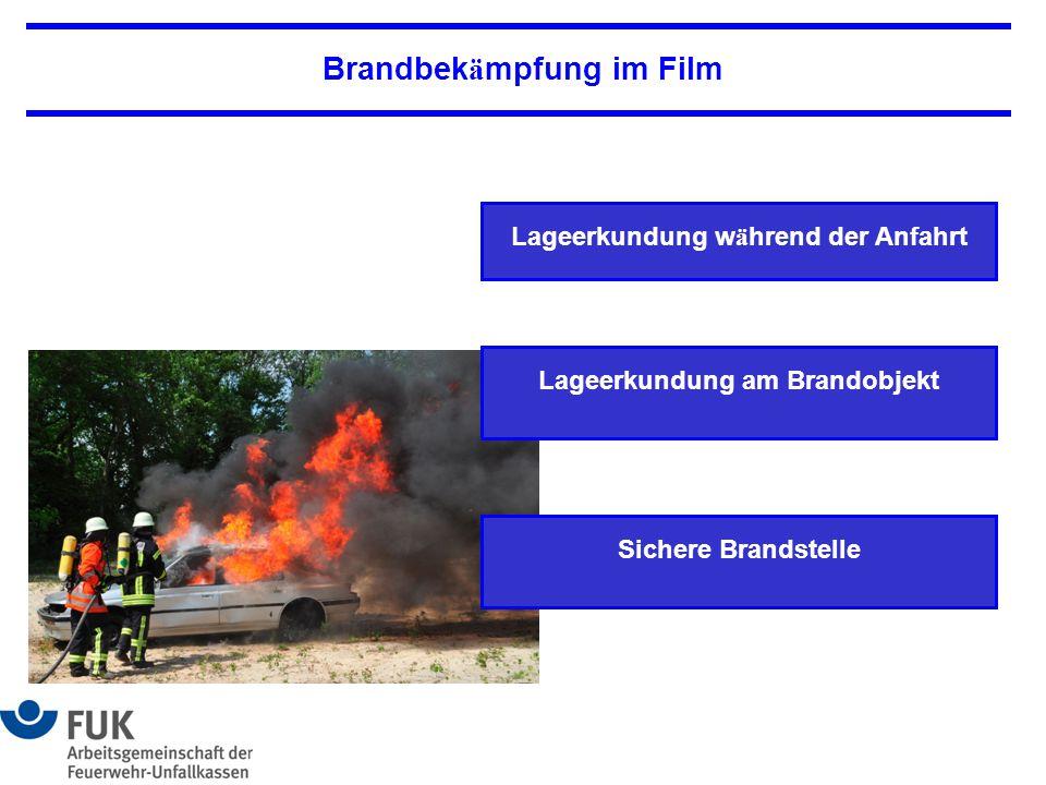 Lageerkundung w ä hrend der Anfahrt Lageerkundung am Brandobjekt Brandbek ä mpfung im Film Sichere Brandstelle