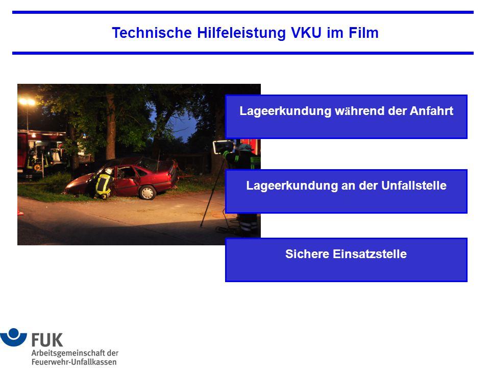 Lageerkundung w ä hrend der Anfahrt Lageerkundung an der Unfallstelle Technische Hilfeleistung VKU im Film Sichere Einsatzstelle