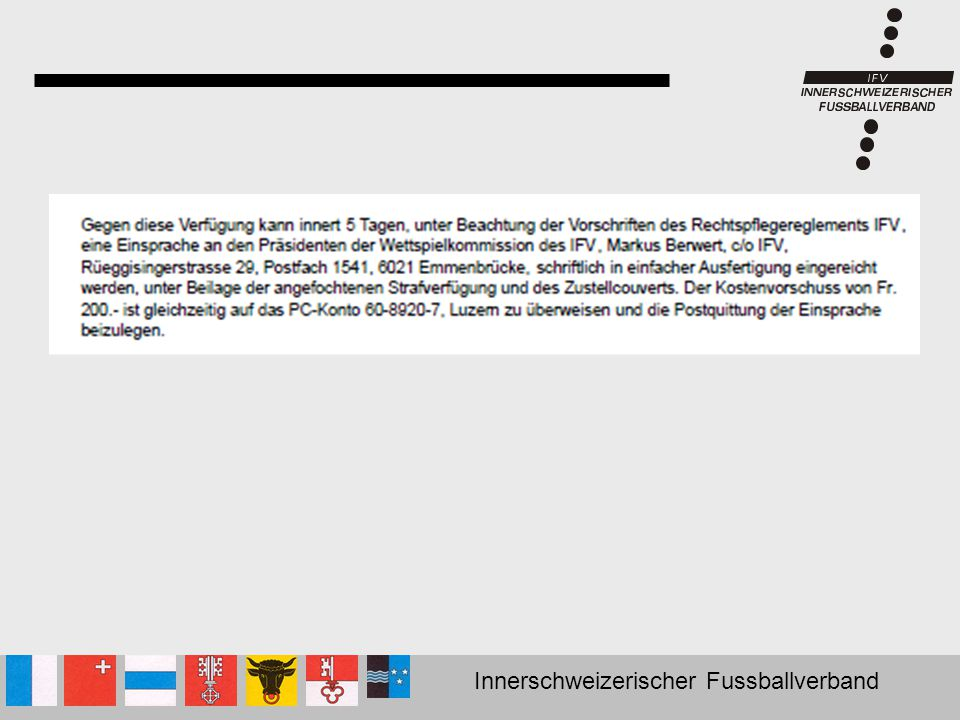 Innerschweizerischer Fussballverband Diverse Aenderungen (Beträge, Gestaltung, usw.) WETTSPIELWESEN Bearbeitungsgebühr pro Verfügung:Fr.