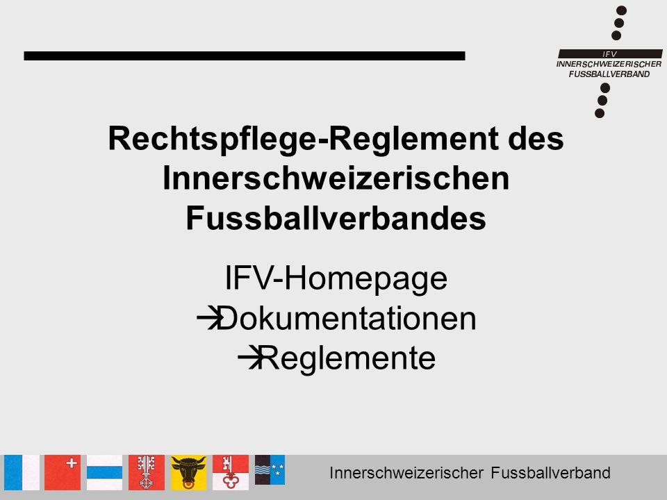 Innerschweizerischer Fussballverband Artikel 5.1 Gegen folgende Beschlüsse kann weder Einsprache noch Rekurs erhoben werden: -Bussenverfügungen des Verbandsvorstandes betreffend Fernbleiben von Delegiertenversammlungen, Tagungen und Kurse des IFV -Verwarnung durch den Schiedsrichter -Bussen und Suspensionen wegen 2.