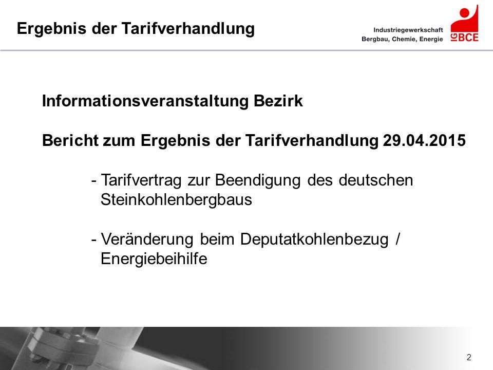 2 Ergebnis der Tarifverhandlung 3 Informationsveranstaltung Bezirk Bericht zum Ergebnis der Tarifverhandlung 29.04.2015 - Tarifvertrag zur Beendigung