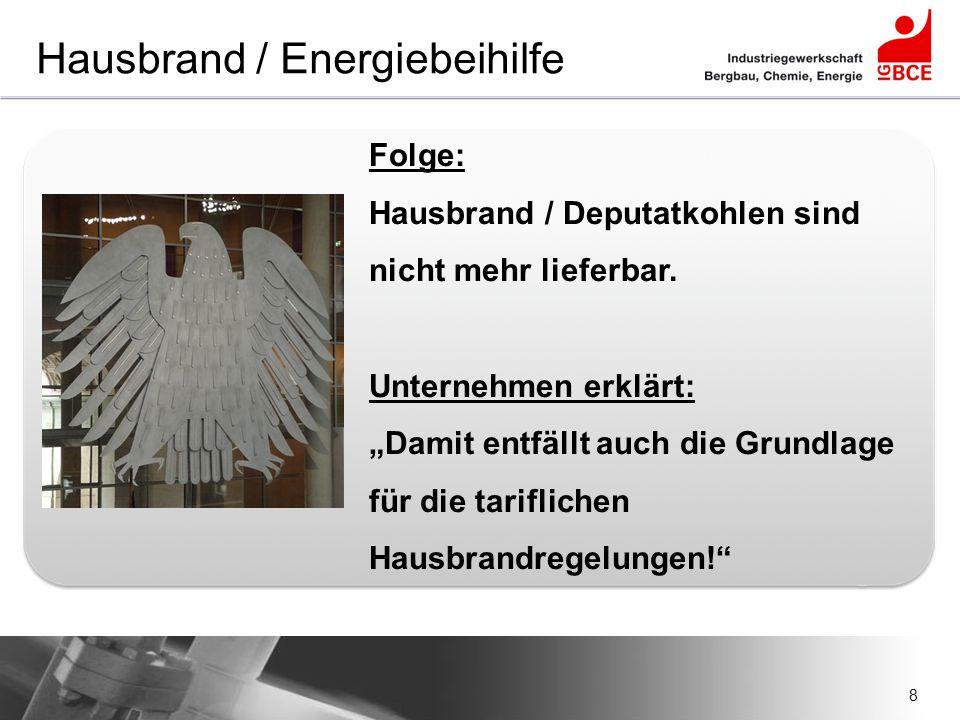 29 Hausbrand / Energiebeihilfe Verhandlungs- ergebnis Abfindungs- modell Beispiel: 70-jährige Witwe (m/w) Arbeiter: 1.107 € x 2,5 t (individueller Anspruch) = 2.767 € Angestellter: 1.107 € x 3,0 t (individueller Anspruch) = 3.321 € Auszahlung in der Regel steuerfrei
