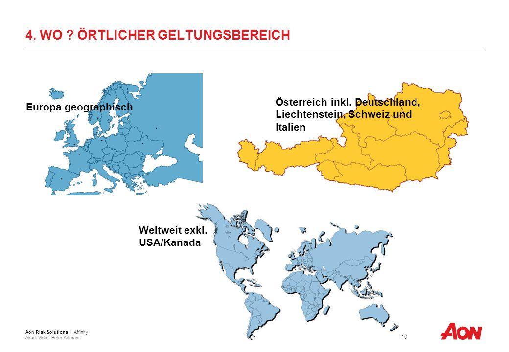 4.WO . ÖRTLICHER GELTUNGSBEREICH Europa geographisch Österreich inkl.